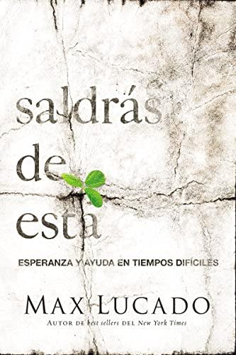 9781602557871: Saldrás de esta: Esperanza y ayuda en tiempos difíciles (Spanish Edition)
