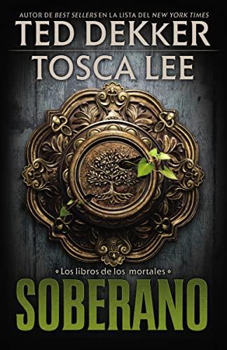 9781602557963: Soberano (Los libros de los mortales / The Book of Mortals) (Spanish Edition)