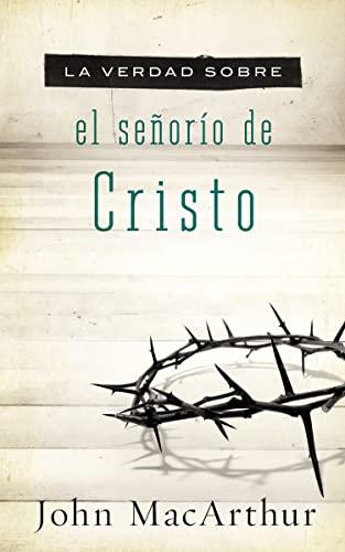 9781602558151: La verdad sobre el señorío de Cristo (Verdad sobre / Truth About) (Spanish Edition)