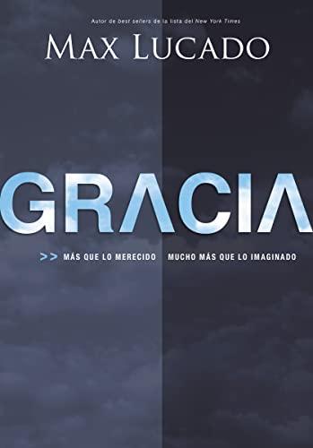 Gracia: Más que lo merecido, mucho más que lo imaginado (Spanish Edition) (160255823X) by Max Lucado