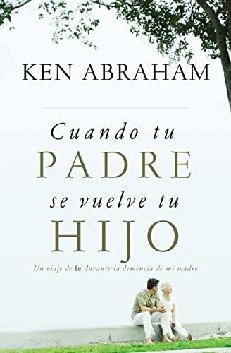Cuando tu padre se vuelve tu hijo: Abraham, Ken