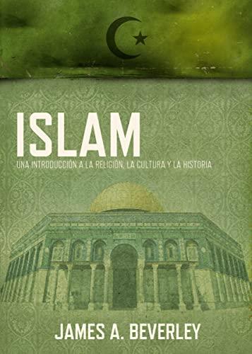 9781602558793: Islam: Una introducción a la religión, su cultura y su historia (Spanish Edition)