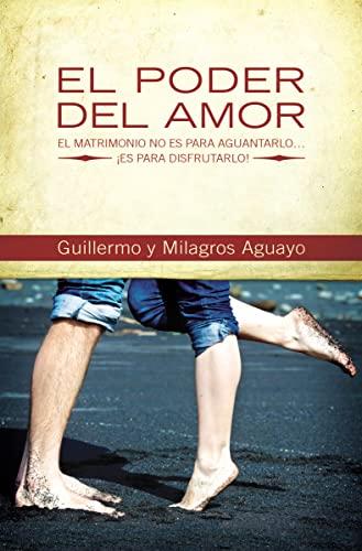 9781602559578: El poder del amor: El matrimonio no es para aguantarlo... ¡es para disfrutarlo! (Spanish Edition)