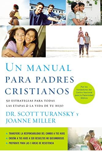 9781602559592: Un manual para padres cristianos: 50 estrategias para todas las etapas de la vida de tu hijo (Spanish Edition)