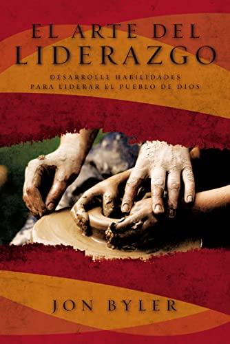 9781602559615: El arte del liderazgo: Desarrolle habilidades para liderar el pueblo de Dios (Spanish Edition)