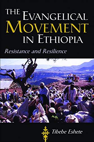 The Evangelical Movement in Ethiopia: Tibebe Eshete