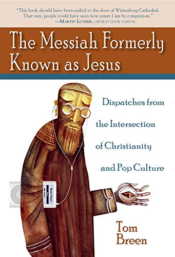 9781602580190: The Messiah Formerly Known as Jesus: Dispatches from the Intersection of Christianity and Pop Culture