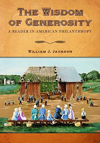 9781602580596: The Wisdom of Generosity: A Reader in American Philanthropy