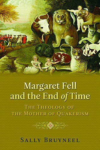 Margaret Fell and the End of Time: Sally Bruyneel