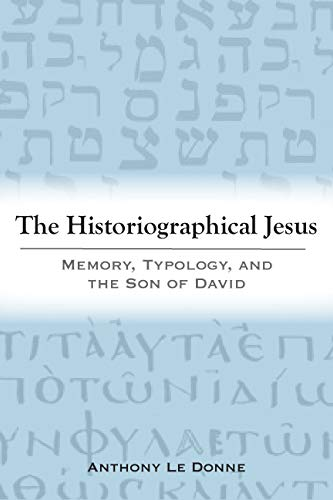 9781602580657: The Historiographical Jesus: Memory, Typology, and the Son of David