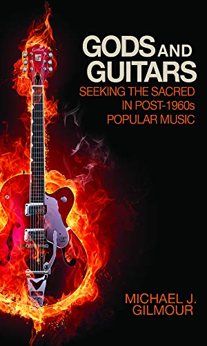 9781602581395: Gods and Guitars: Seeking the Sacred in Post-1960s Popular Music