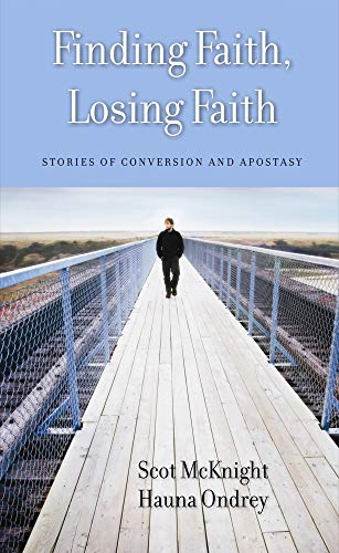 9781602581623: Finding Faith, Losing Faith: Stories of Conversion and Apostasy