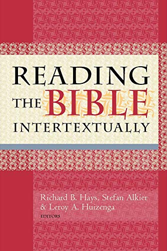 Reading the Bible Intertextually (1602581800) by Richard Hays; Stefan Alkier; Leroy Huizenga