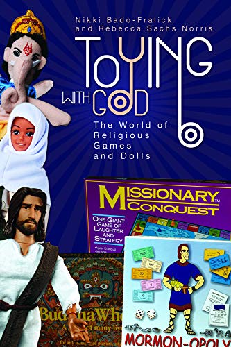 9781602581814: Toying with God: The World of Religious Games and Dolls