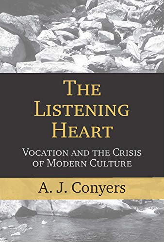 9781602581838: The Listening Heart: Vocation and the Crisis of Modern Culture