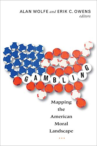 Gambling: Mapping the American Moral Landscape (1602581959) by Wolfe, Alan; Owens, Erik C.