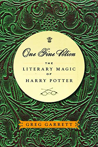 One Fine Potion: The Literary Magic of Harry Potter (Paperback): Greg Garrett