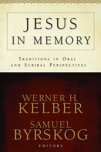 9781602582354: Jesus in Memory: Traditions in Oral and Scribal Perspectives
