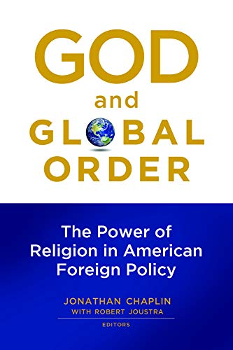 9781602582507: God and Global Order: The Power of Religion in American Foreign Policy
