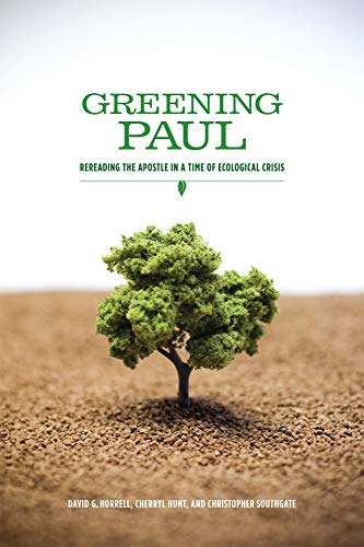 9781602582903: Greening Paul: Rereading the Apostle in a Time of Ecological Crisis
