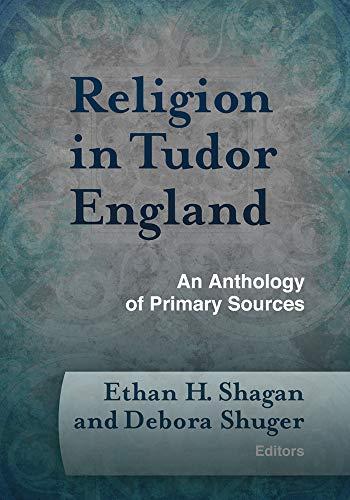 Religion in Tudor England: An Anthology of