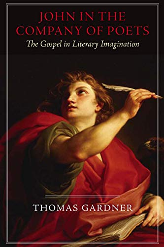 9781602583153: John in the Company of Poets: The Gospel in Literary Imagination (Studies in Christianity and Literature)