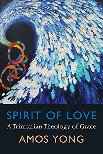 9781602583269: Spirit of Love: A Trinitarian Theology of Grace