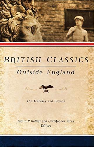 British Classics Outside England: Judith P Hallett