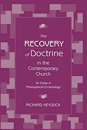 9781602583443: The Recovery of Doctrine in the Contemporary Church: An Essay in Philosophical Ecclesiology