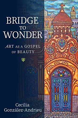 Bridge to Wonder: Gonzalez-Andrieu, Cecilia