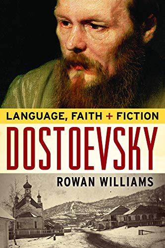 Dostoevsky: Language, Faith, and Fiction (Paperback): Rowan Williams