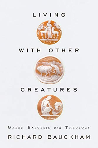 9781602584112: Living with Other Creatures: Green Exegesis and Theology