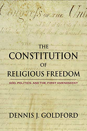 9781602584198: The Constitution of Religious Freedom: God, Politics, and the First Amendment
