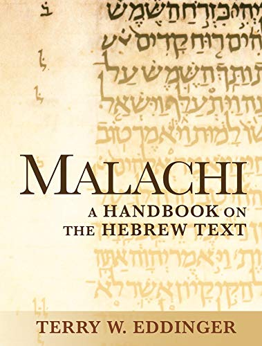 Malachi: A Handbook on the Hebrew Text (Baylor Handbook on the Hebrew Bible): Terry W. Eddinger
