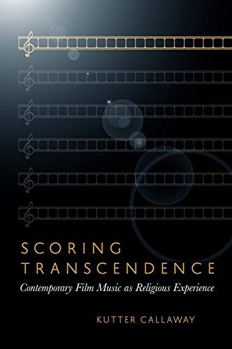 9781602585355: Scoring Transcendence: Contemporary Film Music as Religious Experience