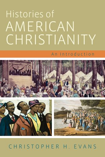 9781602585454: Histories of American Christianity: An Introduction