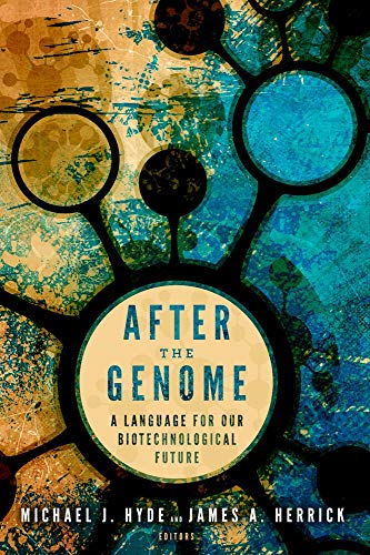 After the Genome: Hyde, Michael J.; Herrick, James A.