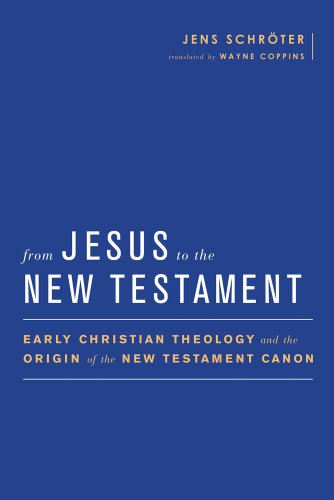 9781602588226: From Jesus to the New Testament: Early Christian Theology and the Origin of the New Testament Canon (Baylor-Mohr Siebeck Studies in Early Christianity)