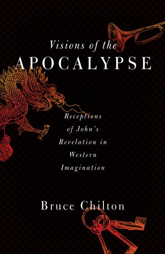 9781602589827: Visions of the Apocalypse: Receptions of John's Revelation in Western Imagination