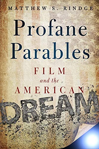 9781602589940: Profane Parables: Film and the American Dream