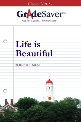 9781602591042: GradeSaver (tm) ClassicNotes Life is Beautiful: Study Guide