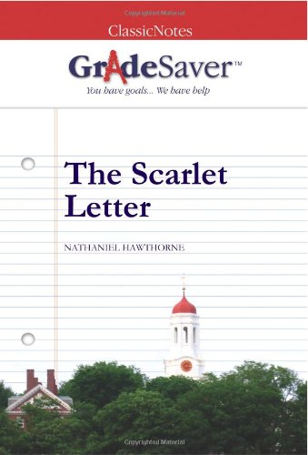 9781602591134: GradeSaver (TM) ClassicNotes The Scarlet Letter: Study Guide