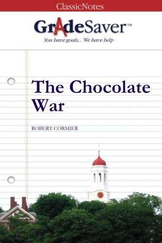 GradeSaver (TM) ClassicNotes The Chocolate War: Study: Smith, Elizabeth