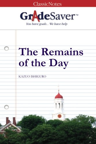 GradeSaver (TM) ClassicNotes The Remains of the Day: Study Guide: Soman Chainani