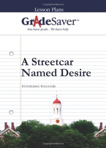 9781602591813: GradeSaver (TM) Lesson Plans: A Streetcar Named Desire