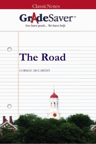 9781602591981: GradeSaver (TM) ClassicNotes: The Road Study Guide