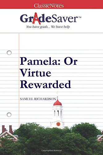 9781602592209: GradeSaver (TM) ClassicNotes Pamela: Or Virtue Rewarded