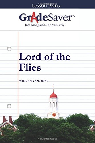 GradeSaver(TM) Lesson Plans: Lord of the Flies: Le, D. Dona; Golding, William
