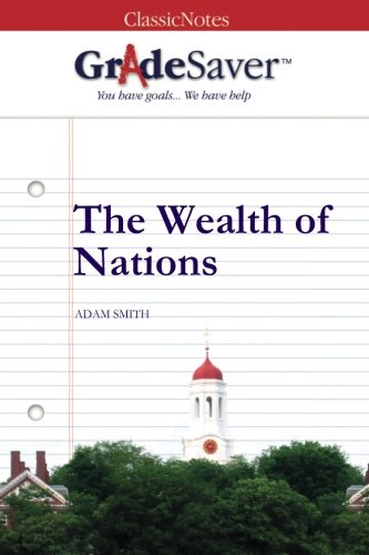 9781602592674: GradeSaver(TM) ClassicNotes: The Wealth of Nations Study Guide