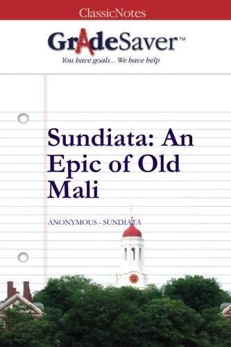 GradeSaver (TM) ClassicNotes: Sundiata, An Epic of Old Mali: S. R. Cedars